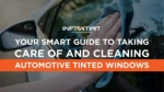 Your smart guide to taking care of and cleaning automotive tinted windows