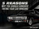 5 reasons why you should consider tinting your car windows