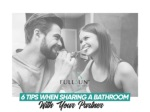 6 Tips When Sharing A Bathroom With Your Partner