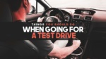 Things You Should Do When Going For A Test Drive