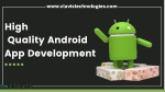 High Quality Android App Development