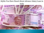 Myths You Have Heard About Advance Salary Loan in India