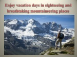 Enjoy vacation days in sightseeing and breathtaking mountaineering places