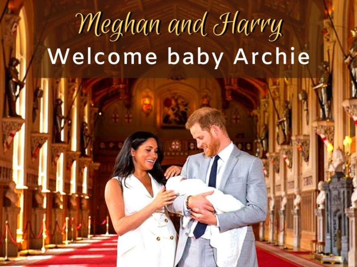 Meghan and Harry welcome baby Archie