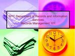 NYC Department of Records and Information Services Records Management 101
