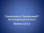 """Conformed or Transformed?"" The Transformed Life Series"