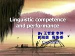 Linguistic competence and performance