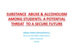 SUBSTANCE ABUSE & ALCOHOLISM AMONG STUDENTS : A POTENTIAL THREAT TO A SECURE FUTURE