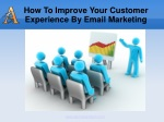 How To Improve Your Customer Experience By Email Marketing