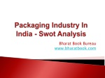 Packaging Industry In India - Swot Analysis
