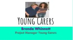 Young Carer s Brenda Whinnett Project Manager Young Carers