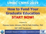 UMBC CNMS 2019 How to Fund Your Graduate Education START NOW!