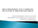 SERUM PROGESTERONE LEVEL IN PREDICTING THE OUTCOME OF THREATENED MISCARRIAGE