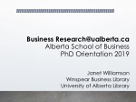 Business Research@ualberta Alberta School of Business PhD Orientation 2019