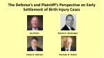 The Defense's and Plaintiff's Perspective on Early Settlement of Birth Injury Cases