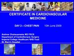 Andrew Chukwuemeka MD FRCS Department of Cardiothoracic Surgery Imperial College Healthcare NHS Trust St. Mary s Hospi